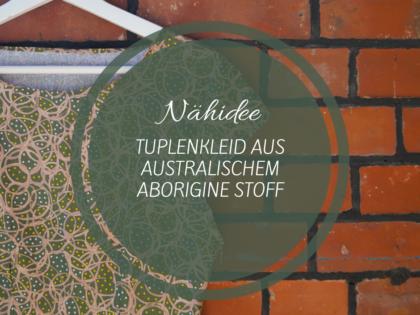 Nähidee: Kleid nähen aus australischem Baumwollstoff