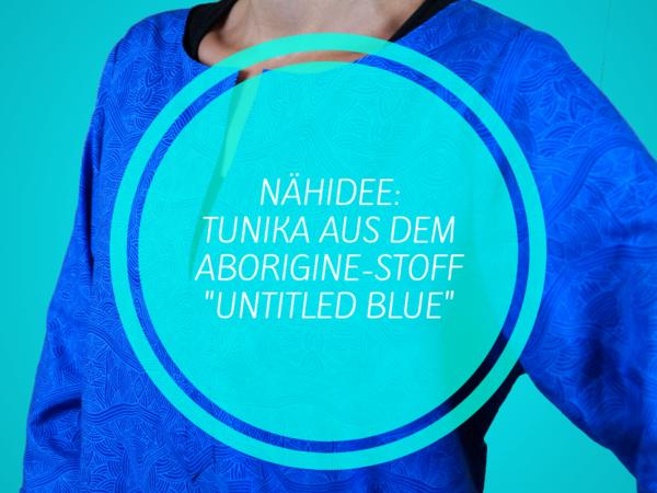 nähidee DIY tonika aborigine stoff untitled blue baumwollstoff