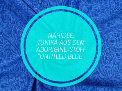 Nähidee: Tunika nähen aus Aborigine-Stoff